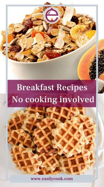 Breakfast Recipes No cooking involved