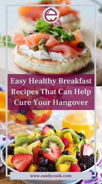 Easy Healthy Breakfast Recipes That Can Help Cure Your Hangover