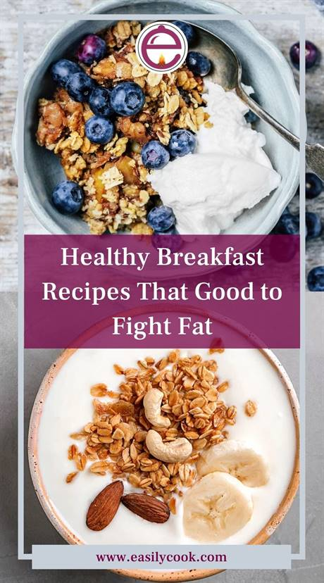 Easy Healthy Breakfast Recipes That Good to Fight Fat