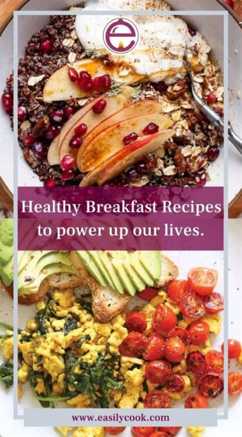 Healthy Breakfast Recipes that will just power up our lives
