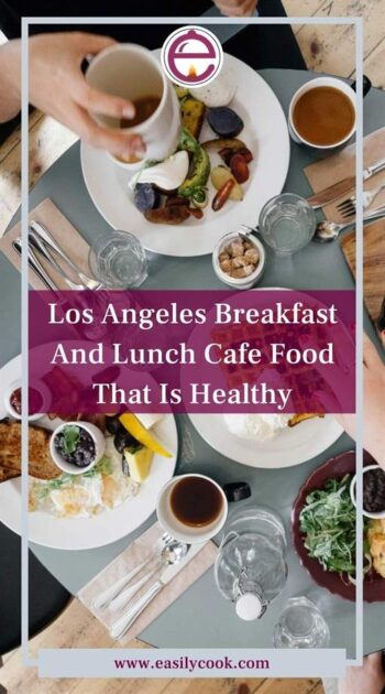 Los Angeles Breakfast And Lunch Cafe Food That Is Healthy
